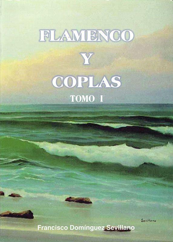 Flamenco y Coplas. Tomo I