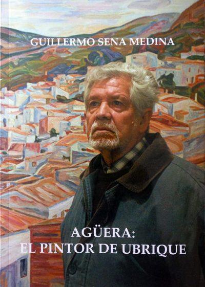 Agüera: El pintor de Ubrique